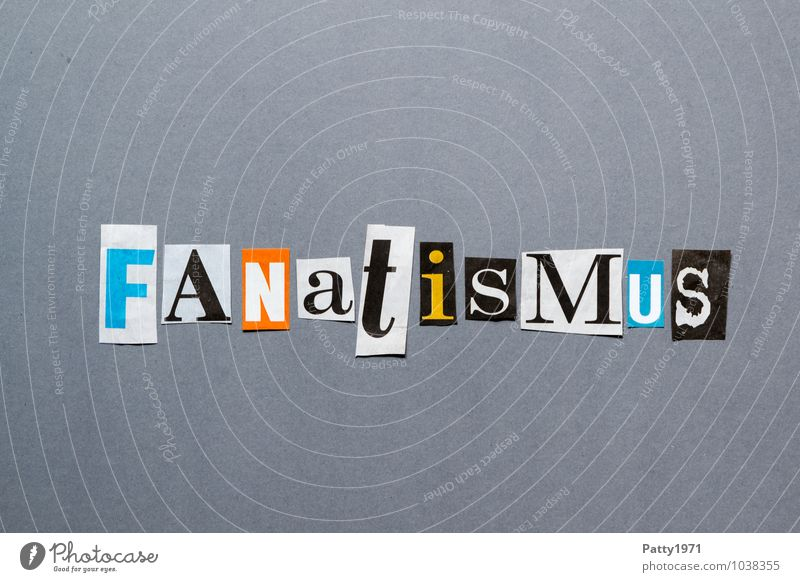 fanaticism Print media Newspaper Magazine Sign Characters Typography Euphoria Excessive zeal Collage Anonymous Letters (alphabet) Word Text Low-cut