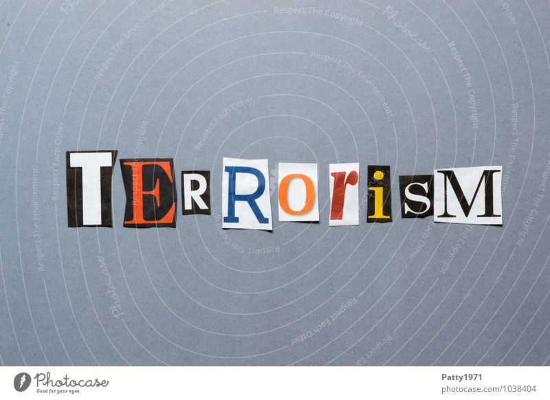 terrorism Print media Newspaper Magazine Sign Characters Typography Threat Fear Horror Aggression Force Hatred Society Politics and state Terrorism English