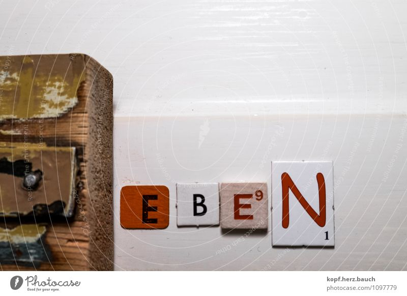 e.b.e.n. Decoration Art Wood Characters Signs and labeling Signage Warning sign Joy Optimism Power Willpower Agreed Judicious Wisdom Flat Letters (alphabet)