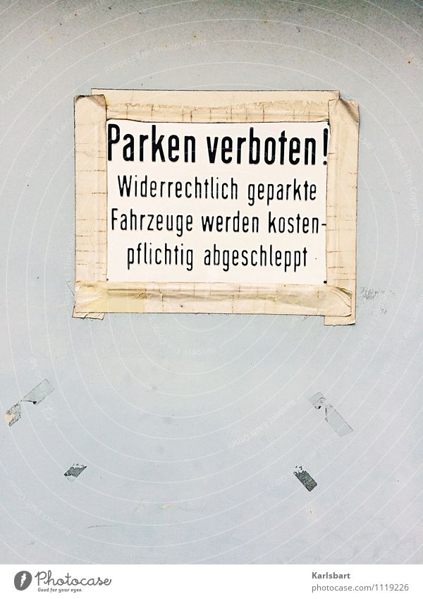 No parking! Lifestyle Driving school Logistics Wall (barrier) Wall (building) Transport Means of transport Traffic infrastructure Street Sign Characters