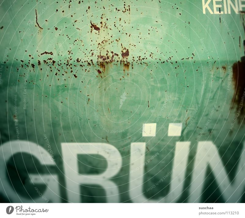 Green Colour Characters Letters (alphabet) Derelict Rust Bottle Word Bans Warning label Container Mailbox Recycling Containers and vessels Flake off Signs and labeling