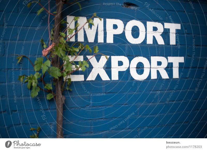 Get in or get out of Cologne. Industry Trade Business SME Company Plant Tree Leaf Wall (barrier) Wall (building) Facade Sign Characters Signs and labeling Sell