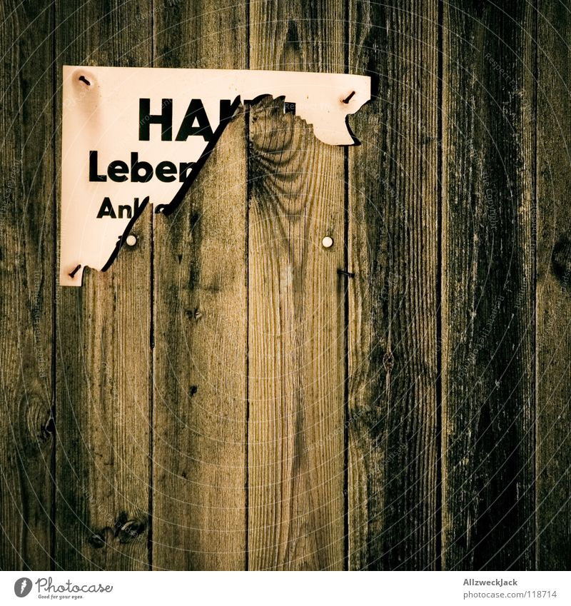 Life Wood Brown Door Signs and labeling Dangerous Characters Broken Threat Letters (alphabet) Signage Wooden board Hold Wood grain