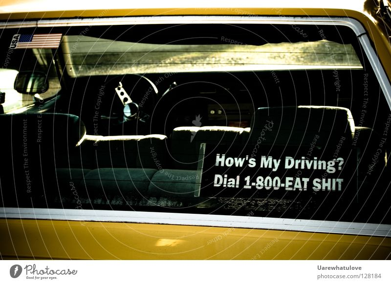 How's My Driving? Dial 1-800-Eat Shit Americas Taxi Rear side Trunk Rear seat Figure of speech Label Motoring Transport To call someone (telephone)