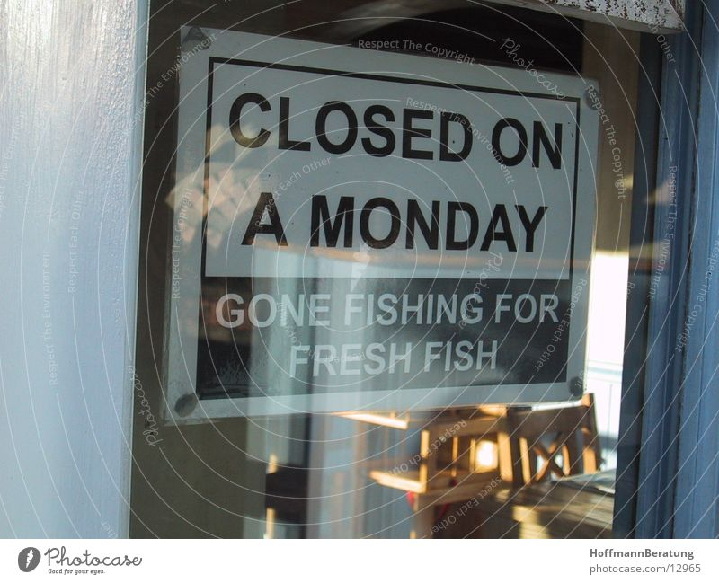 Closed on a Monday... Things closed Signs and labeling Closed on Mondays
