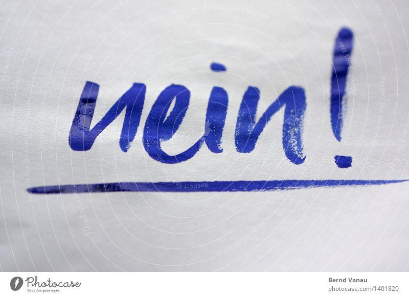 ! Characters Unwavering no Denial Resolve Ink Blue Paper Information Communication Answer Negative handwritten Paintbrush Wet Fresh underlined Speed