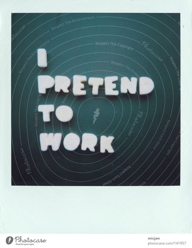 Here we go! I Action Fraud Work and employment Profession Comfortable Putrefy Make believe Label Polaroid Paper Analog 600 Photography Text Typography