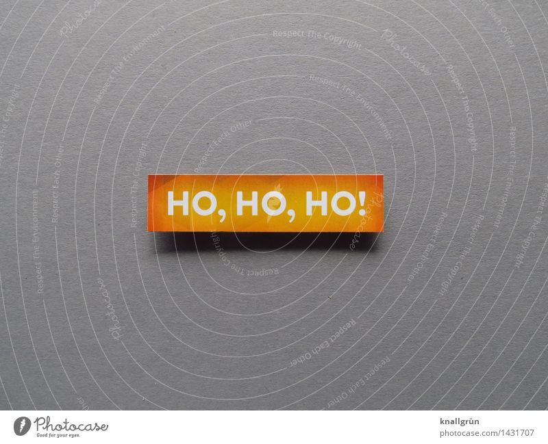 Ho, ho, ho! Characters Signs and labeling Communicate Sharp-edged Gray Orange White Emotions Moody Joy Happiness Anticipation Anti-Christmas Public Holiday