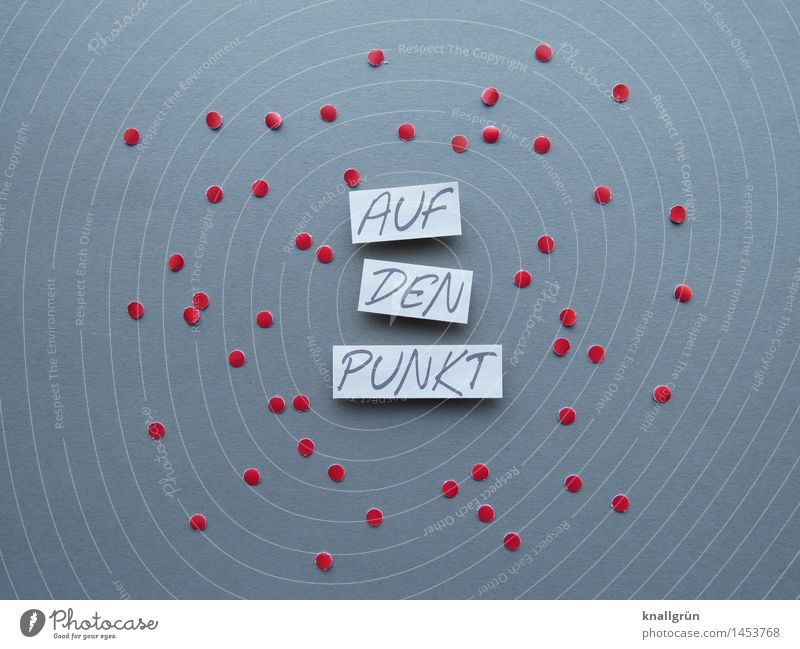 To the point Characters Signs and labeling Communicate Sharp-edged Round Gray Red White Resolve Point Proverb Confetti Language Colour photo Studio shot