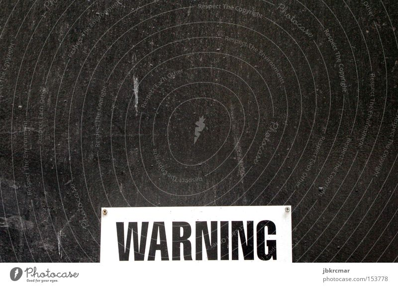 Signs and labeling Safety Dangerous Threat Respect Bans Warning label Caution Inscription Warning sign