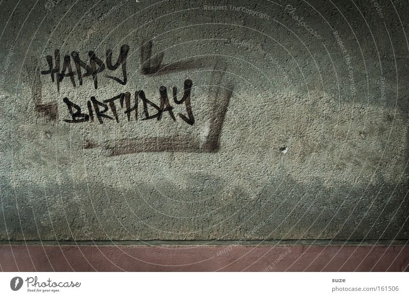 ... to you! Lifestyle Style Design Feasts & Celebrations Birthday Wall (barrier) Wall (building) Facade Characters Graffiti Old Trashy Gloomy Dry Gray Card