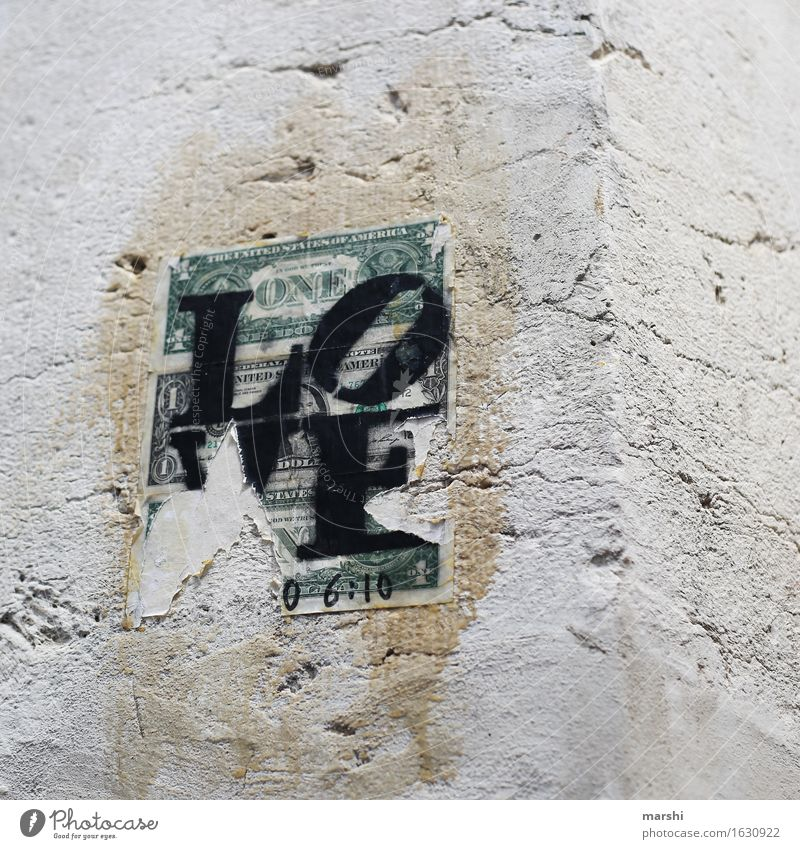 Money Love Old town House (Residential Structure) Wall (barrier) Wall (building) Facade Sign Characters Signage Warning sign Graffiti Dollar symbol Moody