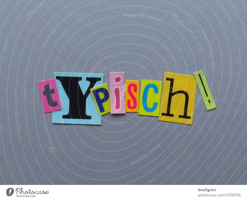 TYPiSCh! Characters Signs and labeling Communicate Sharp-edged Multicoloured Gray Emotions Experience Characteristic Colour photo Studio shot Deserted