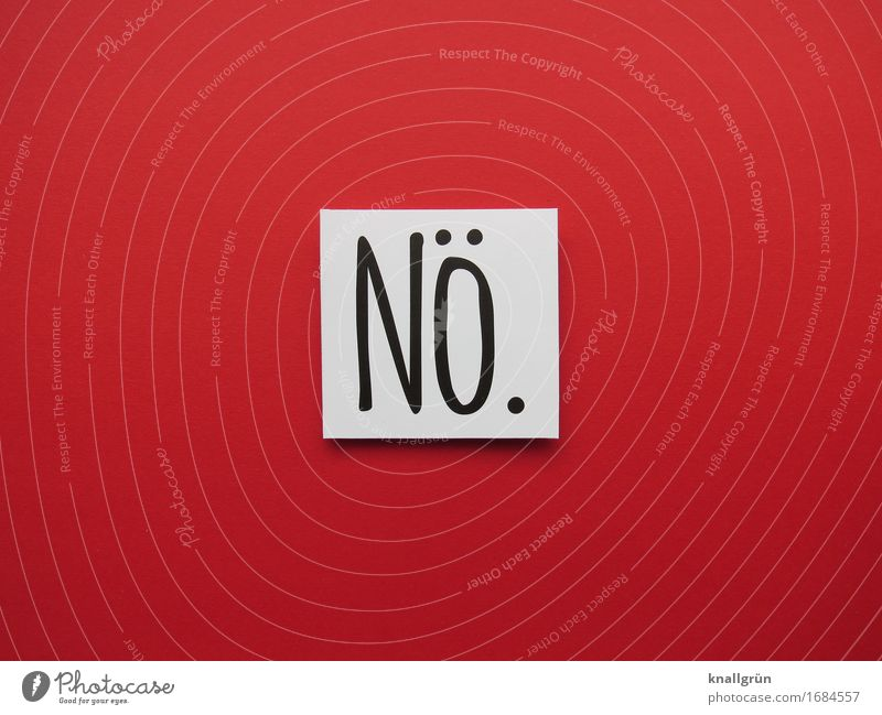 Nope. Characters Signs and labeling Communicate Sharp-edged Red Black White Emotions Moody Self-confident Willpower Brave Reluctance Resolve Revolt no Resist