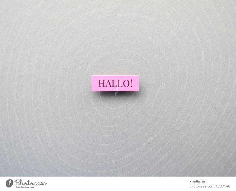 Hello! Characters Signs and labeling Communicate Sharp-edged Friendliness Gray Pink Black Emotions Happiness Salutation Welcome Colour photo Studio shot