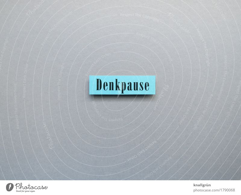 pause for reflection Characters Signs and labeling Think Communicate Sharp-edged Blue Gray Black Emotions Caution Calm Relaxation Serene break for reflection