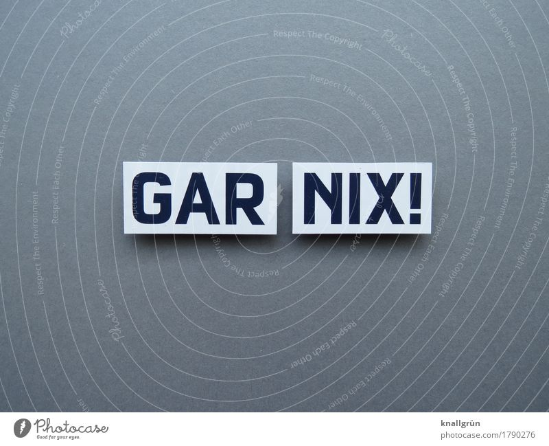 GAR NIX! Characters Signs and labeling Communicate Sharp-edged Emotions Moody Colour photo Studio shot Deserted Copy Space left Copy Space right Copy Space top