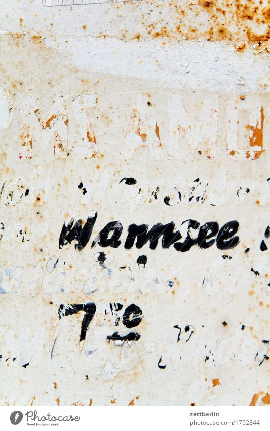 Wannsee (slight return) Depart Ski-run Derelict Flake off Old Label Lettering Letters (alphabet) Schedule (transport) Signage Warning label Clue Information
