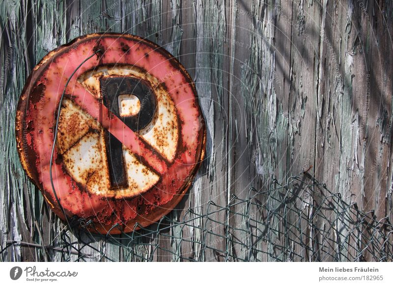 Green Red Gray Laws and Regulations Signs and labeling Transport Driving Signage Fence Rust Trashy Motoring Parking Parking lot Shadow Bans