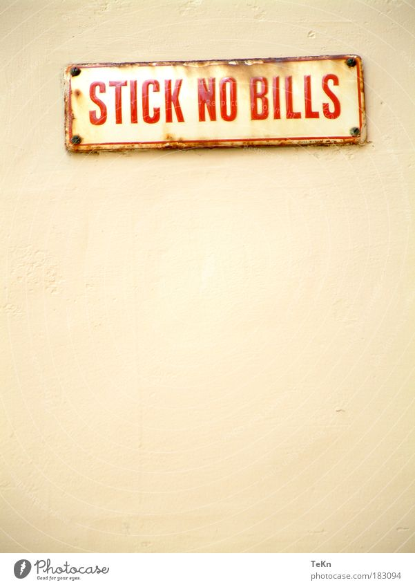 stick no bills Colour photo Exterior shot Deserted Copy Space bottom Copy Space middle Neutral Background Day Light Contrast Wall (barrier) Wall (building) Sign