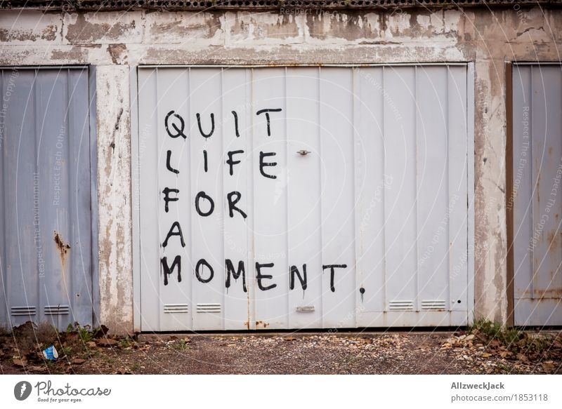 Take a break! Garage Garage door Relaxation quit Break Breathe Graffiti Typography Colour photo Exterior shot Deserted Day