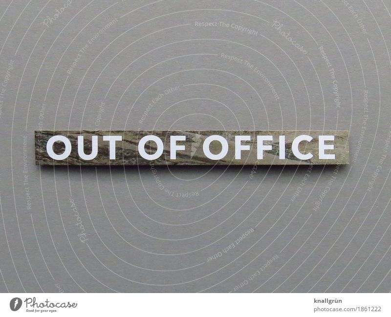 OUT Of OFFICE Characters Signs and labeling Communicate Sharp-edged Gray White Calm Relaxation Performance Time Closed Break Lunch hour Closing time