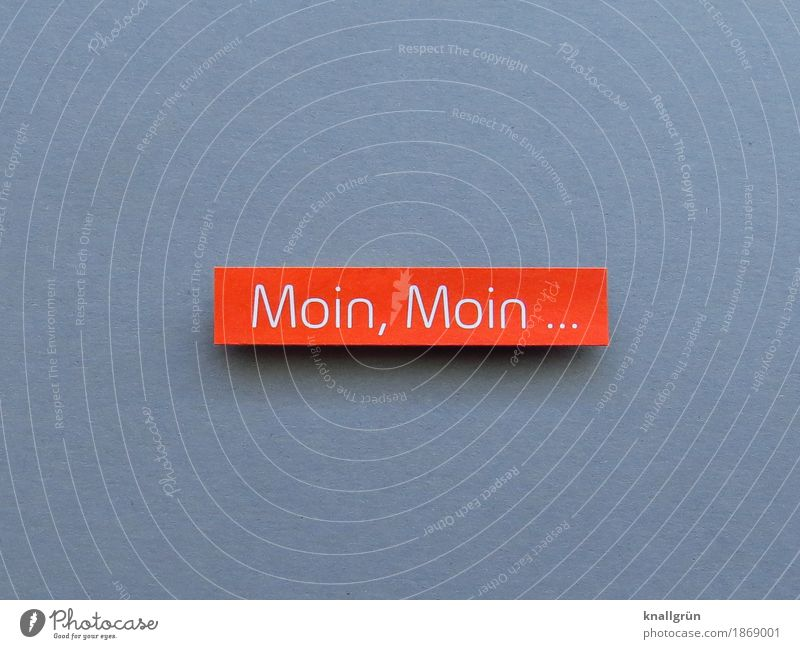 Moin, Moin ... Characters Signs and labeling Communicate Sharp-edged Cliche Gray Red White Emotions Moody Sympathy Friendliness Curiosity Friendship Contact