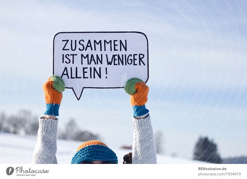 Together you're less alone ... Arm Hand 1 Human being Environment Nature Landscape Winter Snow Gloves Cap Characters Signs and labeling To hold on Cool (slang)