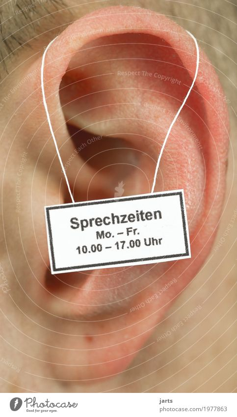 Mo.- Fr. Human being Masculine Ear 1 Signage Warning sign Listening Prompt Flexible Life Understanding Opening time To talk Colour photo Interior shot