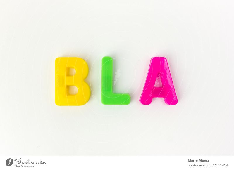 More yes, less blah! Advertising Industry To talk Characters Communicate Rebellious Anger Multicoloured Vice Honest Boredom Competent Services Chat Typography