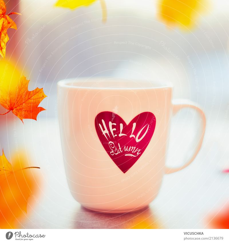 Cup with text hall autumn Beverage Hot drink Hot Chocolate Coffee Tea Style Design Nature Autumn Beautiful weather Leaf Yellow September Text Hello Autumn