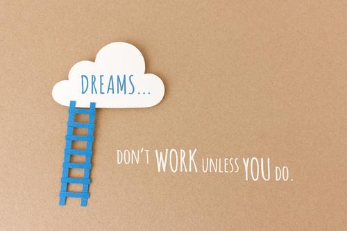 Dreams don't work unless you do Study Career Success Work and employment Make Esthetic Positive Blue Optimism Power Brave Determination Innovative Performance
