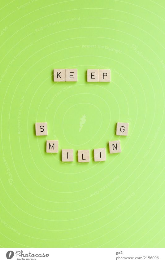keep smiling Joy Happy Party Feasts & Celebrations Birthday Sign Characters Smiley Smiling Laughter Friendliness Happiness Positive Green Emotions Contentment