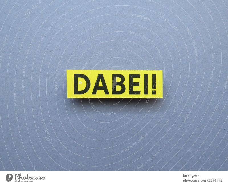 DABEI! Characters Signs and labeling Communicate Yellow Gray Black Emotions Joy Happy Anticipation Enthusiasm Together Curiosity Interest Beginning Society