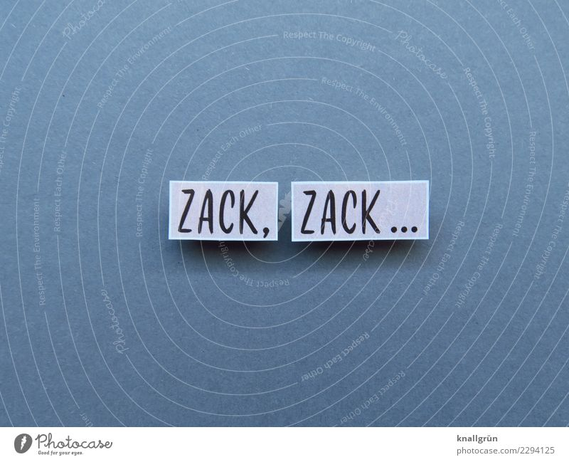 ZACK, ZACK... swift Hurry Speed Movement Letters (alphabet) Word leap Characters Text Typography letter Language Latin alphabet Compromise Communication