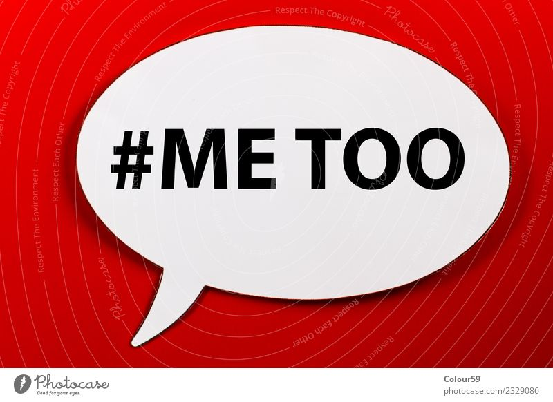 ME TOO To talk Media Internet Sign Characters Signage Warning sign Sadness Threat Brave Force Symbols and metaphors Campaign Sexism Abuse sexism debate