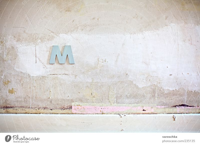 an M like... Wall (barrier) Wall (building) Characters Old Hang Authentic Moving (to change residence) Colour photo Interior shot Structures and shapes Deserted