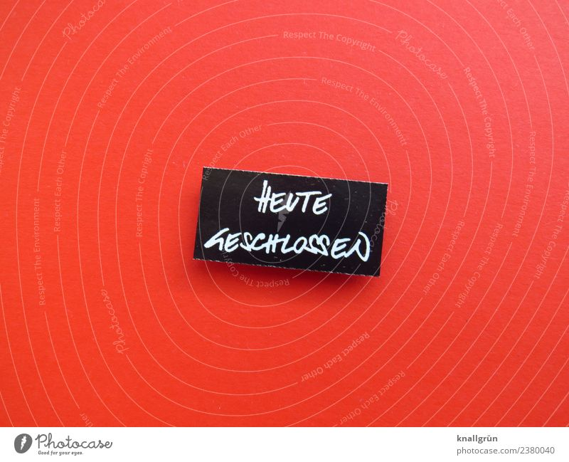 Closed today Characters Signs and labeling Communicate Wait Red Black White Disappointment Aggravation Business Experience Leisure and hobbies Shopping Calm