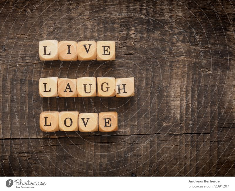 Live laugh love Healthy Life Well-being Characters To enjoy Laughter Love Positive Retro Joy Inspiration Optimism wood word wooden Text sign type typography