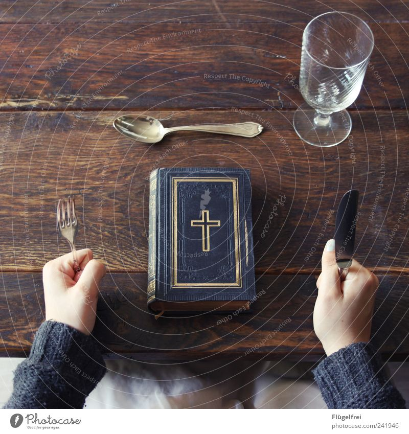 Human being Eating Church Nutrition Religion and faith To enjoy Education Belief Crucifix Christianity Know Bird's-eye view Cutlery Fist Bible Wooden table
