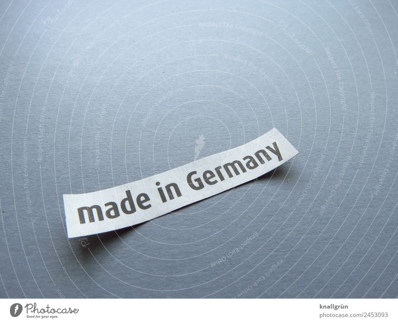 Made in Germany Characters Signs and labeling Communicate Success Original Gray Black White Authentic Expectation Advancement Idea Shopping Trade Competent