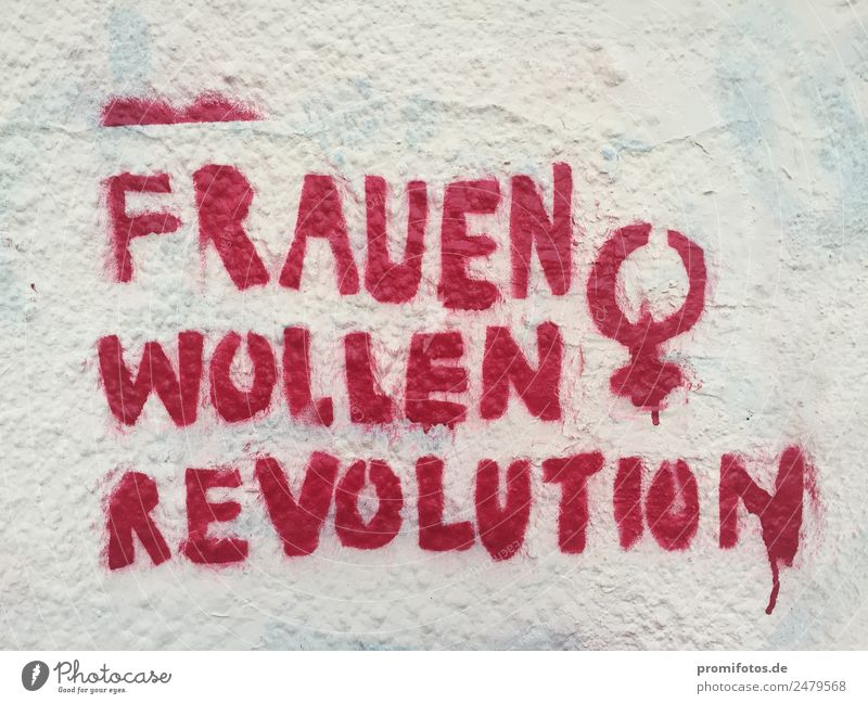 "Graffiti: ""Women want revolution"" Art Culture Youth culture Subculture Wall (barrier) Wall (building) Success Together Hip & trendy Positive Rebellious Red"