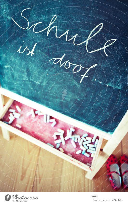 saying Leisure and hobbies Living or residing Parenting Education School Blackboard Infancy Footwear Characters Stupid Chalk Figure of speech Handwriting