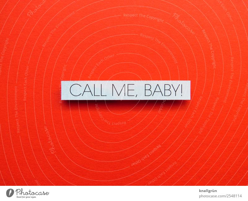 CALL ME, BABY! Characters Signs and labeling Communicate To call someone (telephone) Red Black White Emotions Anticipation Cool (slang) Together Love Eroticism