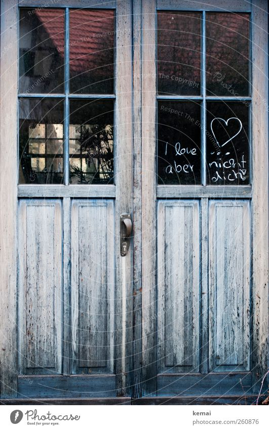 I love... but not you! Village House (Residential Structure) Window Door Window pane Wooden door Workshop Sign Characters Heart Old Funny Blue Sympathy Love