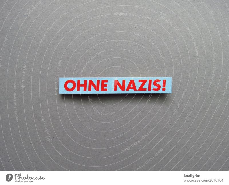 Without Nazis! National socialist Fascist Politics and state Right right-wing extremist Society Protest protest Racism Solidarity Humanity Responsibility