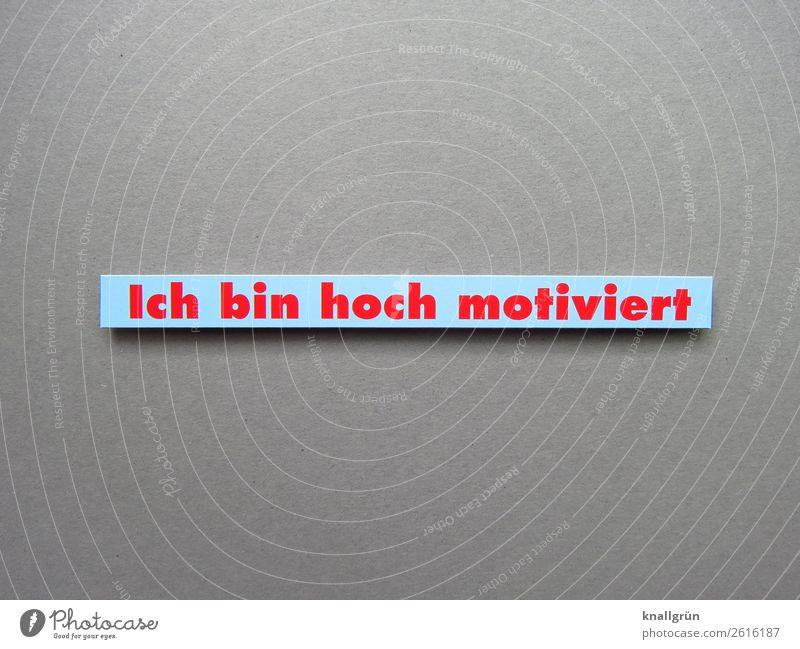 I am highly motivated Motive Communicate Action Energy Force workout Language Letters (alphabet) Word Characters Latin alphabet letter communication Typography