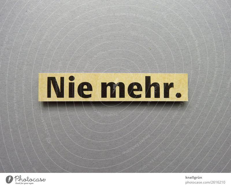 Never again never again Communicate Letters (alphabet) Word leap communication Language Typography Text Characters Latin alphabet Communication Compromise