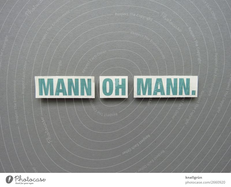 Man oh man Exclamation Emotions astonishment Annoyance Letters (alphabet) Word leap Characters Text Language Latin alphabet letter Typography communication