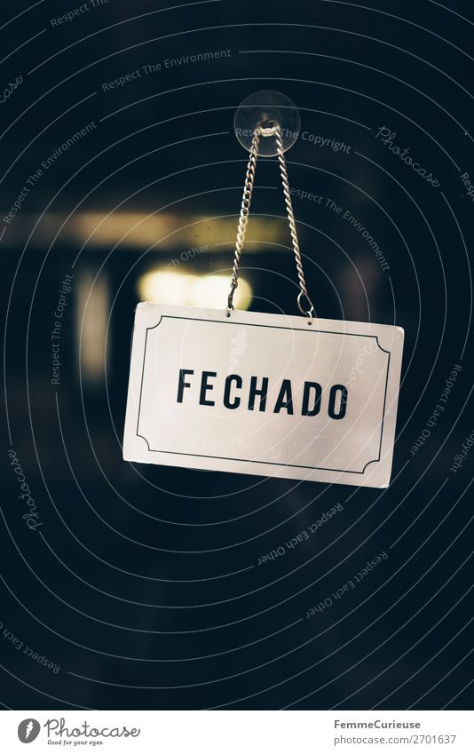 FECHADO' sign in Portugal Sign Signs and labeling Signage Warning sign Communicate Opening time Closed fechado Portuguese Lisbon Suction pad Store premises
